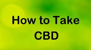 How to Take CBD