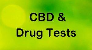 CBD and Drug Tests