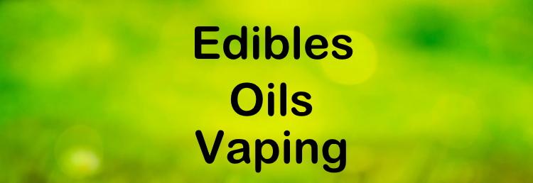 Edibles Oils Vaping