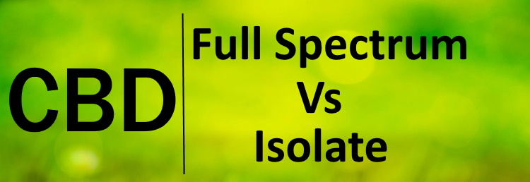 CBD Full Spectrum Vs Isolate